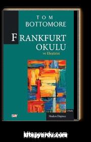 Frankfurt Okulu ve Eleştirisi