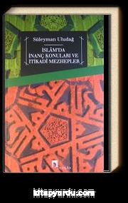 İslam'da İnanç Konuları ve İtikadi Mezhepler