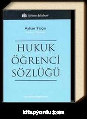 Hukuk Öğrenci Sözlüğü