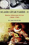 Klasik Gitar Tarihi - II & Barok Dönemde Gitar (1600-1750)