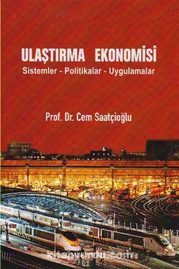 Ulaştırma Ekonomisi & Sistemler - Politikalar - Uygulamalar