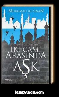 İki Cami Arasında Aşk <br /> Mihrimah ile Sinan
