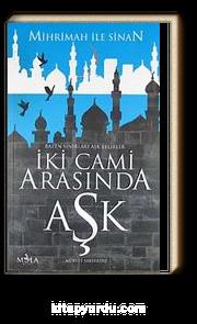 İki Cami Arasında Aşk & Mihrimah ile Sinan