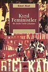 Kızıl Feministler & Bir Sözlü Tarih Çalışması