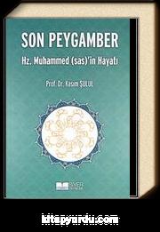 Son Peygamber Hz. Muhammed (sas)'in Hayatı (Ciltsiz)