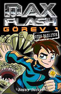 Max Flash - Görev 1 / Oyun Başlıyor - Jonny Zucker pdf epub