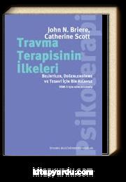 Travma Terapisinin İlkeleri & Belirtiler, Değerlendirme ve Tedavi İçin Bir Kılavuz