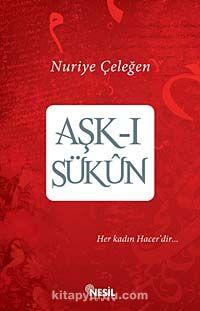 Aşk-ı SükunHer Kadın Hacer'dir - Nuriye Çeleğen pdf epub
