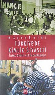 Türkiye'de Kimlik Siyaseti & İslamcı Siyaset ve Etnik Ayrılıkçılık