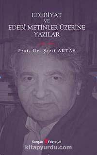 Edebiyat ve Edebi Metinler Üzerine Yazılar - Prof. Dr. Şerif Aktaş pdf epub