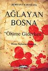 Ağlayan Bosna & Ölüme Giderken