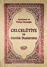 Açıklamalı ve Türkçe Okunuşlu Celcelutiye ve Günlük Dualarımız / Mehmet Nihat -  pdf epub