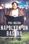 Napolyon'un Basuru ve Tarihi Değiştiren Diğer Ivır Zıvır Olaylar
