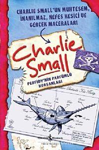 Charlie Small - Perfidy'nin Parfümlü Korsanları - Charlie Small pdf epub