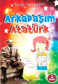Arkadaşım Atatürk - Sevgi Tanrısever pdf epub