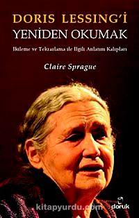 Doris Lessing'i Yeniden Okumakİkileme ve Tekrarlama ile İlgili Anlatım Kalıpları - Claire Sprague pdf epub
