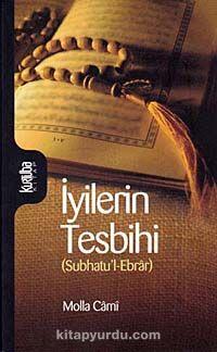 İyilerin Tesbihi (Subhatu'l-Ebrar) - Molla Cami pdf epub