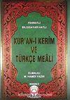 Kur'an-ı Kerim ve Türkçe Meali / Fihristli Bilgisayar Hatlı - Rahle Boy - Mühürlü