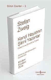 Kendi Hayatının Şiirini Yazanlar (Ciltli) - Stefan Zweig pdf epub
