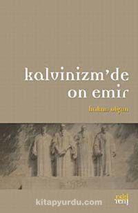 Kalvinizm'de On Emir - Hakan Olgun pdf epub