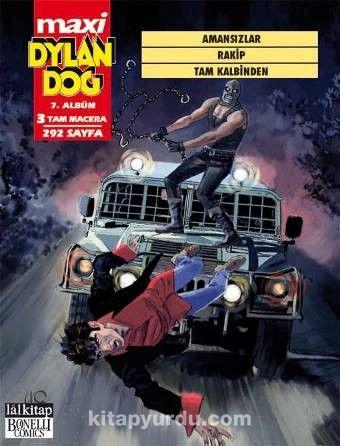 Dylan Dog Maxi Albüm 7 / Amansızlar - Rakip - Tam Kalbinden - Giancarlo Marzano pdf epub