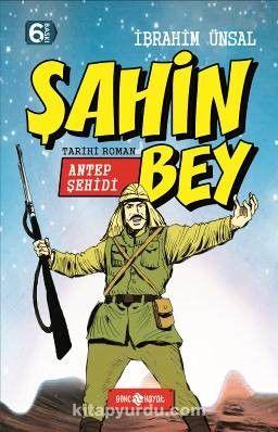 Antep Şehidi Şahin Bey/ Bizim Kahramanlarımız 3 (Ciltli) - İbrahim Ünsal pdf epub
