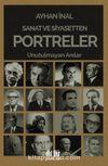 Sanat ve Siyasetten Portreler & Unutulmayan Anılar