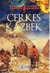 Çerkes Kazbek / Kafkas Üçlemesi 2