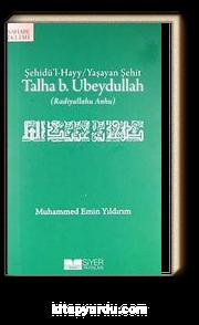 Talha b. Ubeydullah (r.a.) & Şehidü'l-Hayy / Yaşayan Şehit