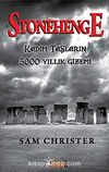 Stonehenge & Kadim Taşların 5000 Yıllık Gizemi