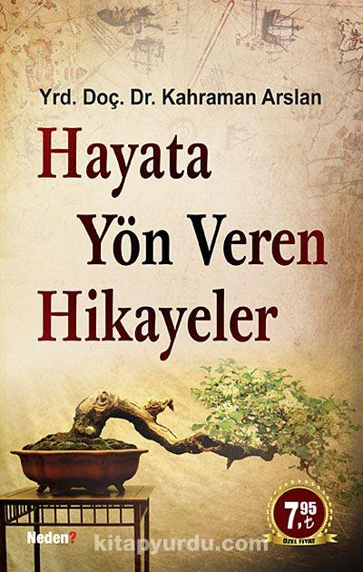 Hayata Yön Veren Hikayeler - Yrd. Doç. Dr. Kahraman Arslan pdf epub