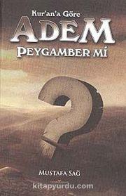 Kur'an'a Göre Adem Peygamber mi?