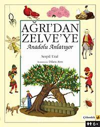 Ağrı'dan Zelve'ye Anadolu Anlatıyor - Serpil Ural pdf epub
