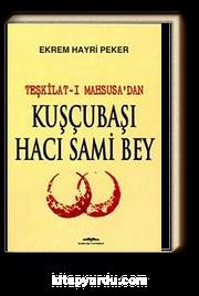 Kuşçubaşı Hacı  Sami Bey (Teşkilat-ı Mahsusa'dan)