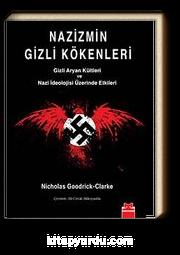 Nazizmin Gizli Kökenleri / Gizli Aryan Kültleri ve Nazi İdeolojisi Üzerinde Etkileri