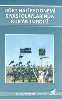 Dört Halife Dönemi Siyasi Olaylarında Kur'an'ın Rolü
