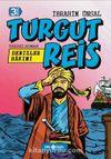 Turgut Reis Denizler Hakimi / Bizim Kahramanlarımız 8 (Ciltli)
