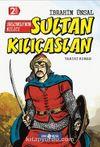 Selçuklu'nun Kılıcı Sultan Kılıçaslan / Bizim Kahramanlarımız 10 (Ciltli)