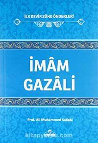 İmam Gazali / İlk Devir Zühd Önderleri