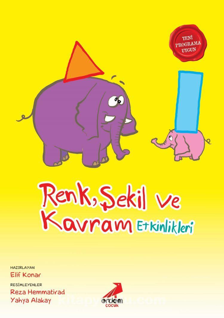Renk Şekil Ve Kavram Etkinlikleri - Elif Konar Özkan pdf epub
