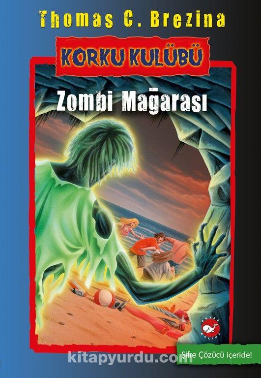 Zombi Mağarası / Korku Kulübü 13 - Thomas Brezina pdf epub
