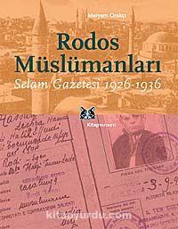Rodos MüslümanlarıSelam Gazetesi 1926-1936 - Meryem Orakçı pdf epub