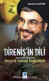 Direniş'in Dili & Bilinmeyen Yönleriyle Seyyid Hasan Nasrallah