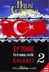 Ey Türk İstikbalinin Evladı! -2