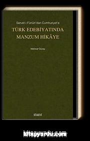 Servet-i Fünun'dan Cumhuriyet'e Türk Edebiyatında Manzum Hikaye