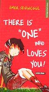 There is 'One' Who Loves You !