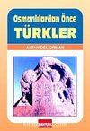 Osmanlılardan Önce Türkler