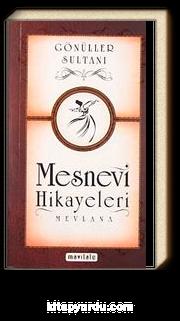 Mesnevi Hikayeleri / Gönüller Sultanı
