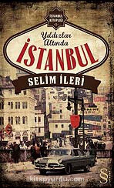 Yıldızlar Altında İstanbul - Selim İleri pdf epub