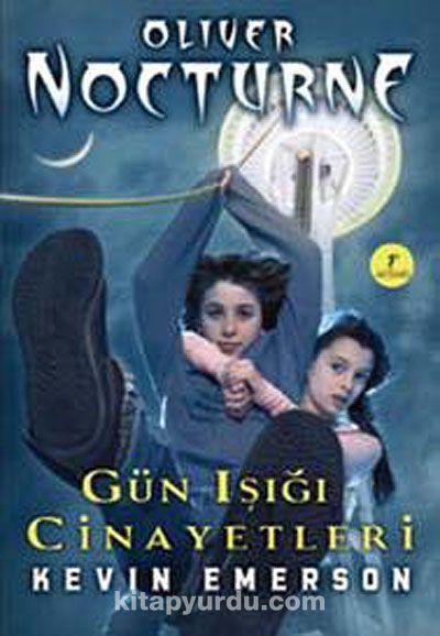 Gün Işığı Cinayetleri / OliverNocturne -2 - Kevin Emerson pdf epub